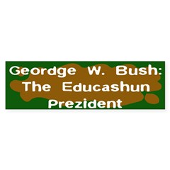 The Educashun Prezident Bumper Bumper Sticker