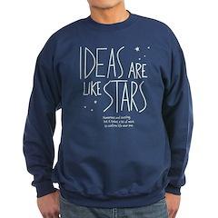 Ideas are like Stars Sweatshirt