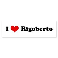 I Love Rigoberto Bumper Car Sticker