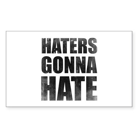 Haters Gonna Hate Sticker (Rectangle)