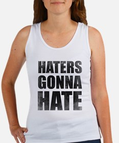 Haters Gonna Hate Women's Tank Top
