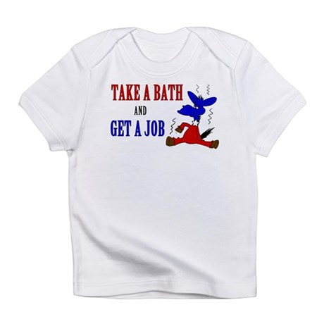 Take a Bath & Get a Job Infant T-Shirt