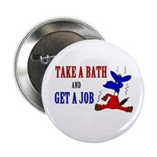 "Take a Bath & Get a Job 2.25"" Button (10 pack)"