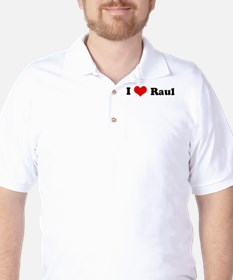 I Love Raul Golf Shirt