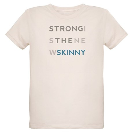 Strong is the New Skinny - Block Organic Kids T-Sh