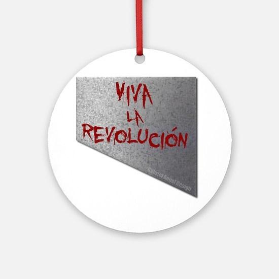 Viva la Revolucion Ornament (Round)