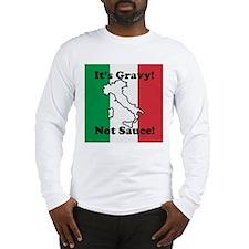 It's Gravy! Long Sleeve T-Shirt