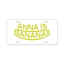 Anna Is Bananas Aluminum License Plate