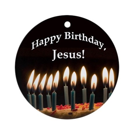 Happy Birthday, Jesus Ornament (Round)