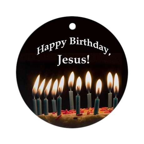 Happy Birthday, Jesus Ornament (Round)