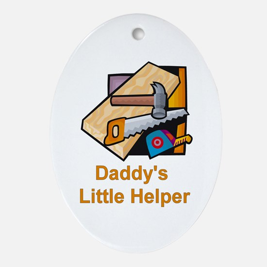 Daddy's Helper (Carpentry) Oval Ornament