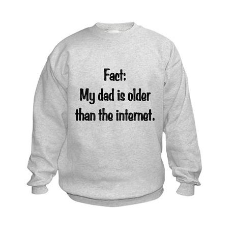 Dad older than Internet Kids Sweatshirt