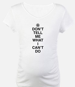 Don't Tell Me What I Can't Do Shirt
