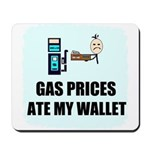 GAS PRICES ATE MY WALLET Mousepad
