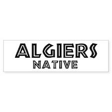 Algiers Native Bumper Bumper Sticker