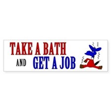 Take a Bath & Get a Job Bumper Sticker