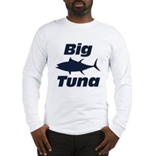 Big Tuna Long Sleeve T-Shirt