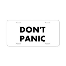 Don't Panic Aluminum License Plate