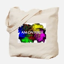 Am On Fire Tote Bag
