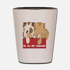 Pets Not Disposable Shot Glass