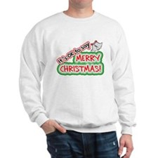 Say Merry Christmas Sweatshirt