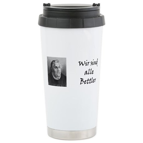 Wir Sind Alle Bettler Stainless Steel Travel Mug