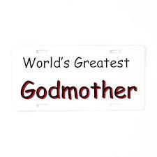 Greatest Godmother Aluminum License Plate