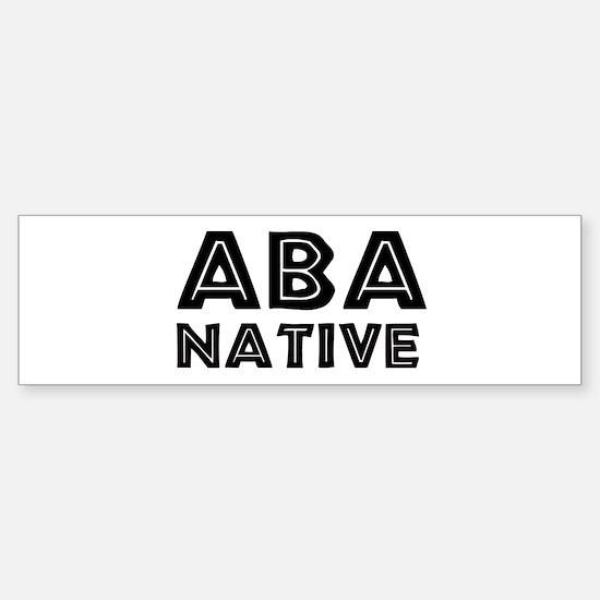 Aba Native Bumper Bumper Bumper Sticker