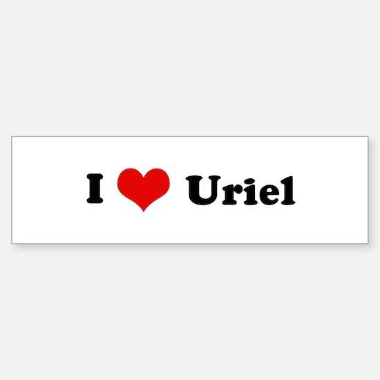 I Love Uriel Bumper Bumper Bumper Sticker