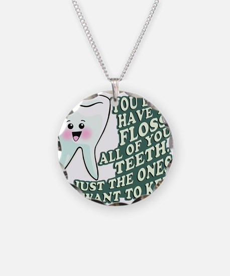 Floss Those Teeth Necklace Circle Charm