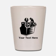 Tools with Text in Black. Shot Glass