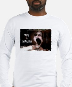 trials and tribulations Long Sleeve T-Shirt