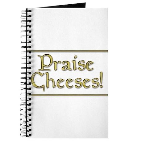 Praise Cheeses Journal