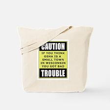 OSHA Trouble Tote Bag