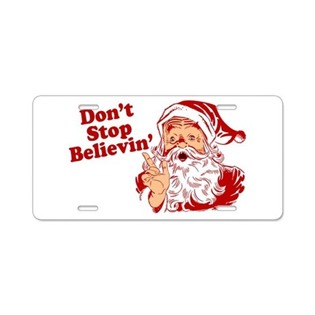 Don't Stop Believin' Santa Aluminum License Plate
