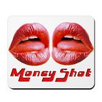 money shot Mousepad