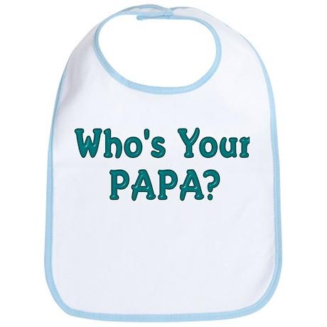 Who's Your Papa? Bib