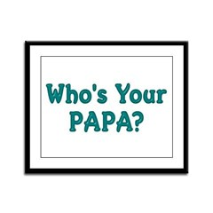 Who's Your Papa? Framed Panel Print