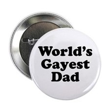 "World's Gayest Dad 2.25"" Button"