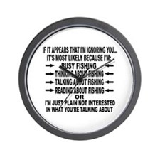 IF IT APPEARS THAT I'M IGNORING YOU.. Wall Clock
