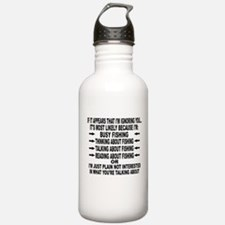 IF IT APPEARS THAT I'M IGNORING YOU.. Water Bottle