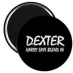 Dexter Harry says blend in. 2.25