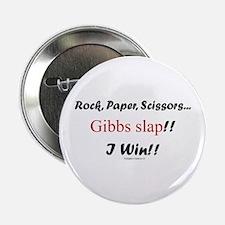 "Gibbslaped I Win!! 2.25"" Button"