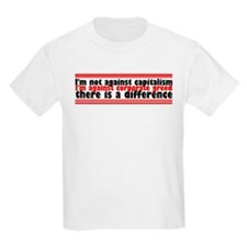 I'm Against Corporate Greed T-Shirt