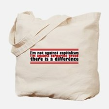 I'm Against Corporate Greed Tote Bag