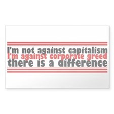 I'm Against Corporate Greed Decal