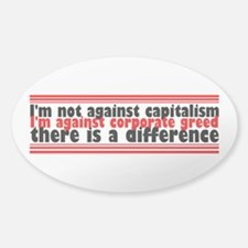 I'm Against Corporate Greed Sticker (Oval)