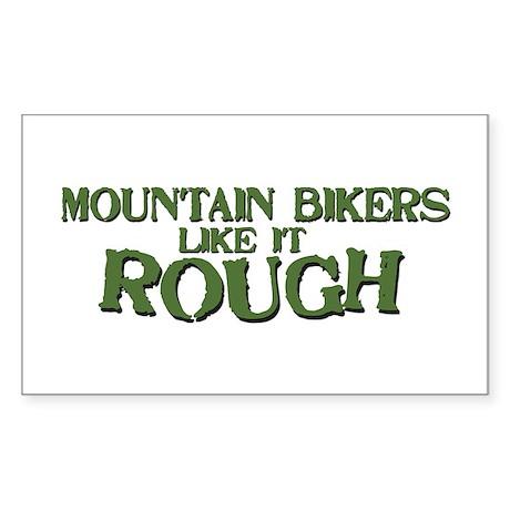 Mt. Bikers Like it Rough Rectangle Sticker