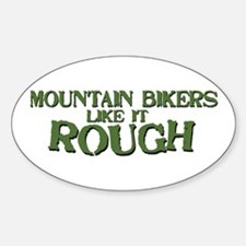 Mt. Bikers Like it Rough Oval Decal
