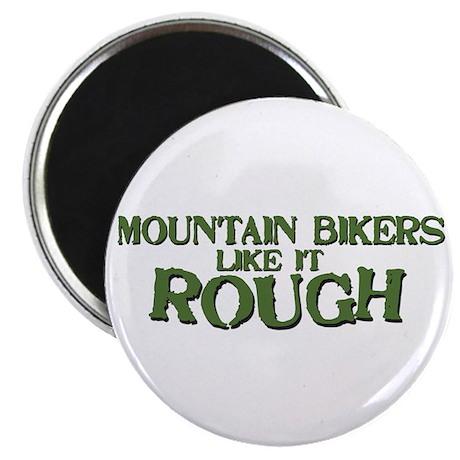 Mt. Bikers Like it Rough Magnet